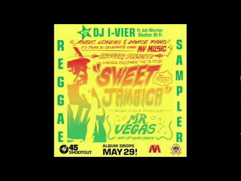 Mr Vegas - Sweet Jamaica album sampler (reggae) - mixed by DJ I-Vier