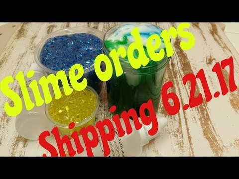 Slime Orders shipped 6.21.17~House of Versailles Co