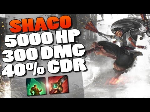 SHACO JUNGLE 5000 HP + 300 DMG + 40% CDR