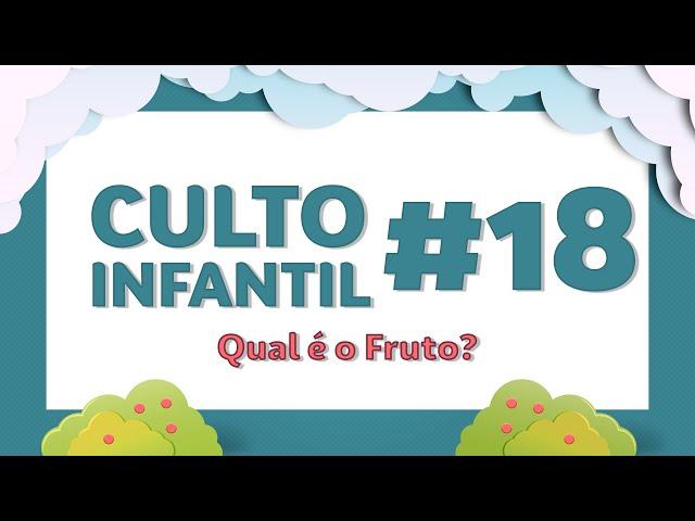 19/07/2020 - Culto Infantil - Qual é o Fruto?