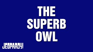 The Superb Owl | JEOPARDY!