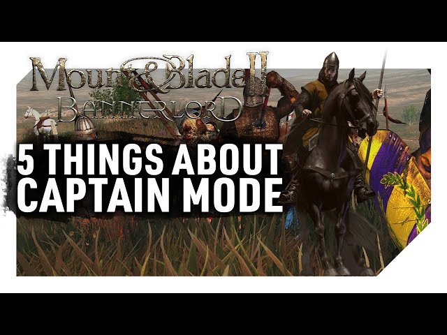 CAPTAIN MODE | 5 THINGS YOU NEED TO KNOW | Mount & Blade II: Bannerlord BETA Gameplay
