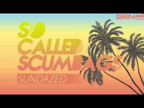 So Called Scumbags - Sundazed (Original Mix)