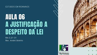 Exposição de Romanos (3.21-31) - Rev. André Silvério