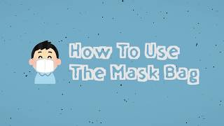 Publication Date: 2020-04-22 | Video Title: How to Use The Mask Bag - PLKC