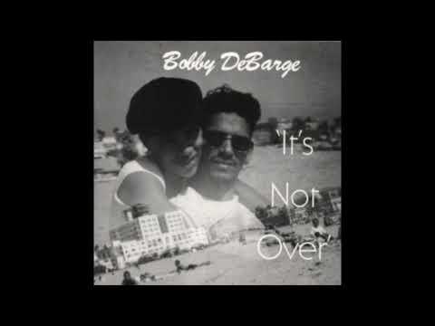 Bobby DeBarge - It's Not Over [Full Album] [CD QUALITY]