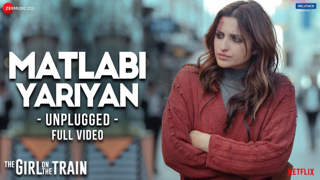 Download Matlabi Yariyan Unplugged - Full Video | The Girl On The Train | Parineeti Chopra | Vipin Patwa