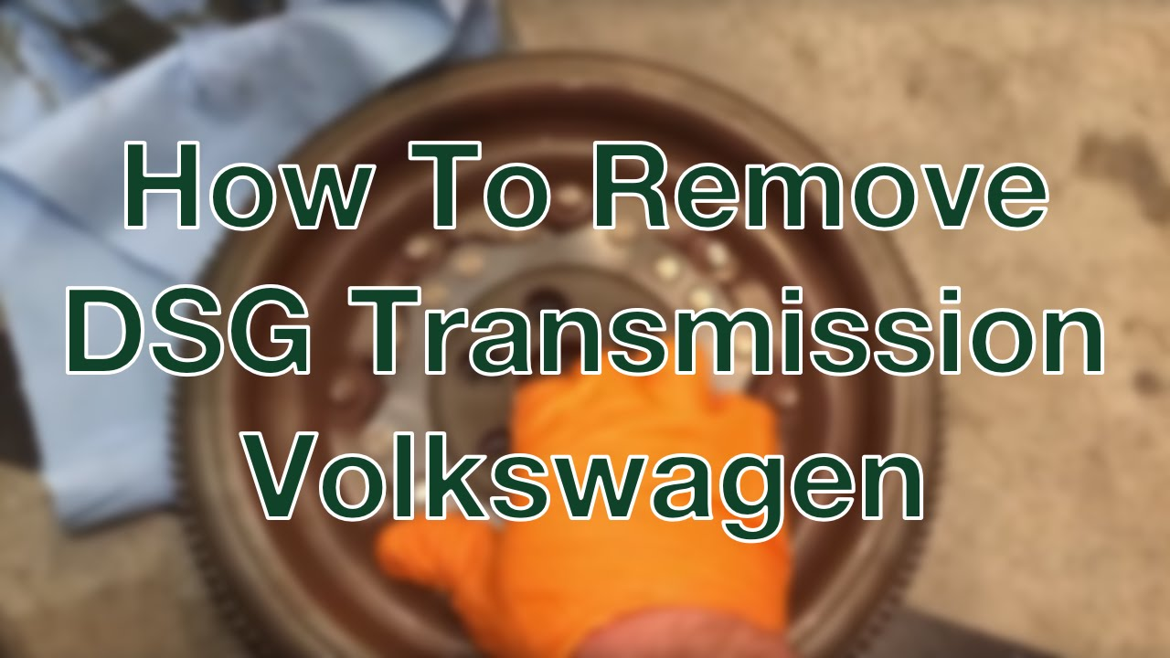 How To Remove DSG Transmission VW - Tips & Tricks