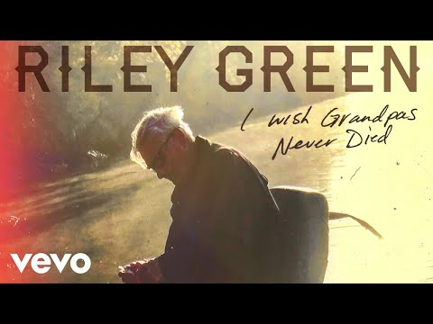 Riley Green - I Wish Grandpas Never Died (Audio)