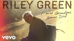 Riley Green - I Wish Grandpas Never Died (Audio)