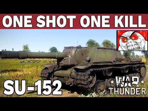 ONE SHOT ONE KILL - SU-152 - War Thunder: Siły Lądowe