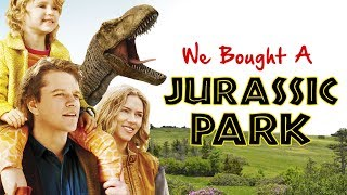 We Bought A Jurassic Park