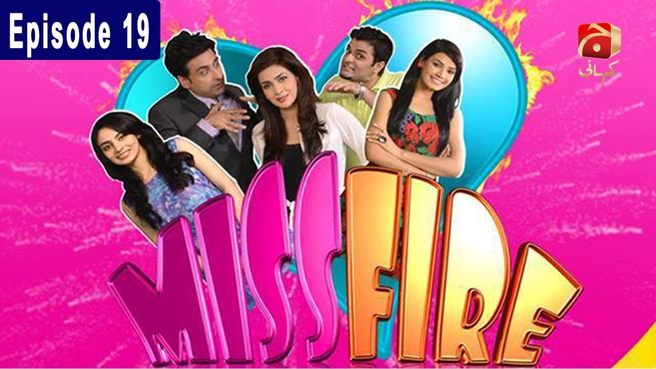 Miss Fire - Episode 19 GEO KAHANI Jan 27