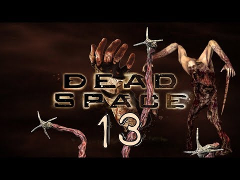 Dead Space |13| CAN WE FIX IT?