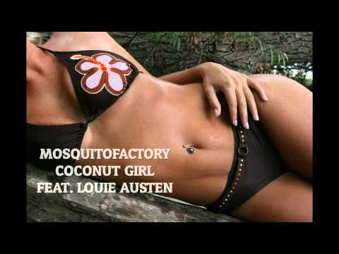Mosquitofactory - Coconut Girl feat. Louie Austen (Original Version)