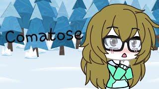 Comatose ♡GLMV♡ (READ DESCRIPTION)