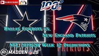 Dallas Cowboys vs. New England Patriots | NFL 2019-20 Week 12 | Predictions Madden NFL 20