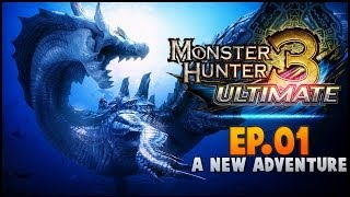 Monster Hunter 3 Ultimate (WiiU) | Ep.01 - A New Adventure.