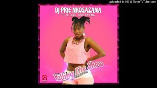 Dj Prie Nkosazana ft DJ Lag amp Rhyma Killing The Show