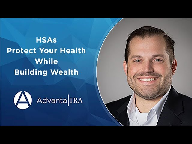 HSAs – Protect Your Health While Building Wealth