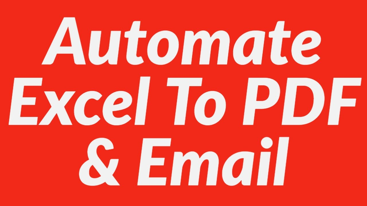 Automate Excel To PDF & Send PDF Document As Mail Attachment