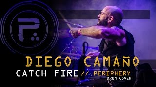 Periphery / Catch fire feat Diego Camaño (Drum cover)