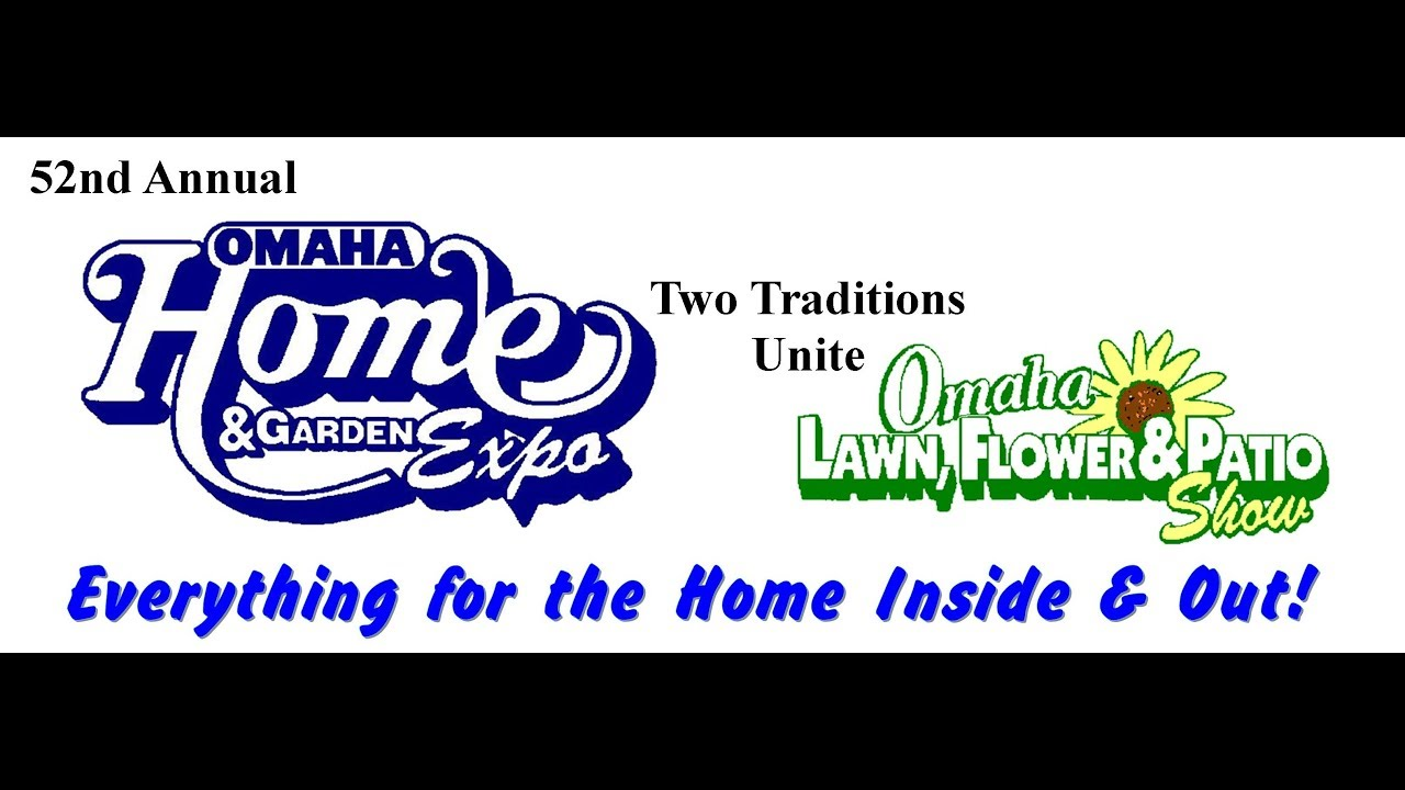 Omaha Home U0026 Garden Expo   Lawn Flower U0026 Patio Show 2018