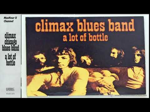Clim̤a̤x̤ ̤Bl̤ṳes Band--- A Lot O̤f̤ ̤B̤o̤ttle (Remastered Exp) 1970 Full Album HQ