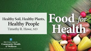 Food for health: healthy soil, plants, people