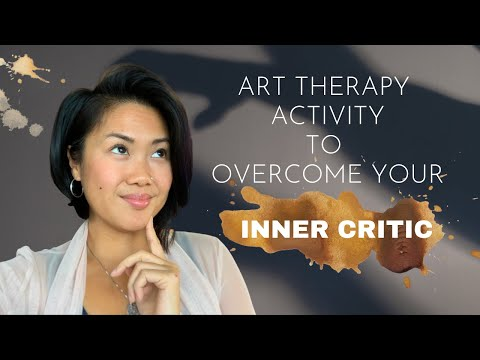 Art Therapy Activity to Overcome Your Inner Critic