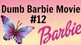 Dumb Barbie Movie #12