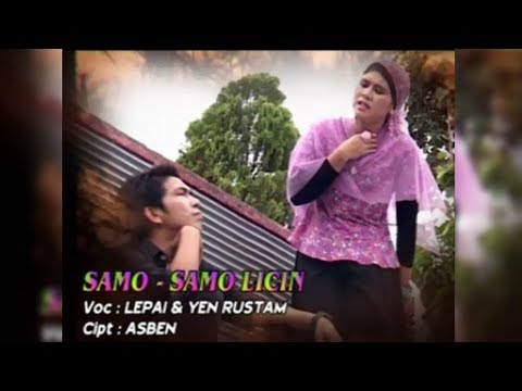 SAMO - SAMO LICIN ~ YEN RUSTAM & LEPAI || LAGU MINANG TERBAIK ~ DENDANG GOYANG