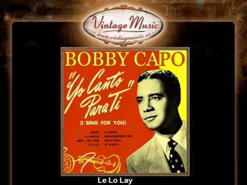 Bobby Capó -- Le Lo Lay