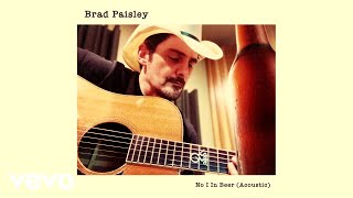 Brad Paisley - No I in Beer (Acoustic [Audio])