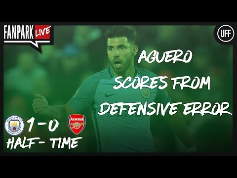 Aguero scores from defensive error- manchester city vs arsenal - fanpark live