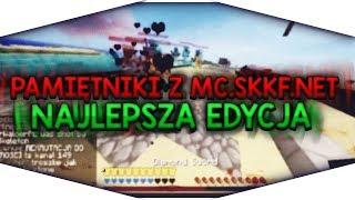 PAMIĘTNIKI Z MC.SKKF.NET - NAJLEPSZA EDYCJA
