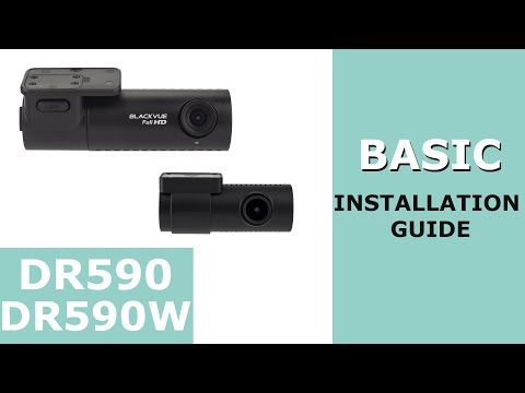 BlackVue Dr590 and Dr590w Series – Basic Installation Guide