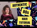 AUTHENTIC 80S HAIR TUTORIAL