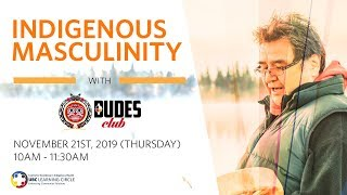 Indigenous Masculinity with the DUDES Club
