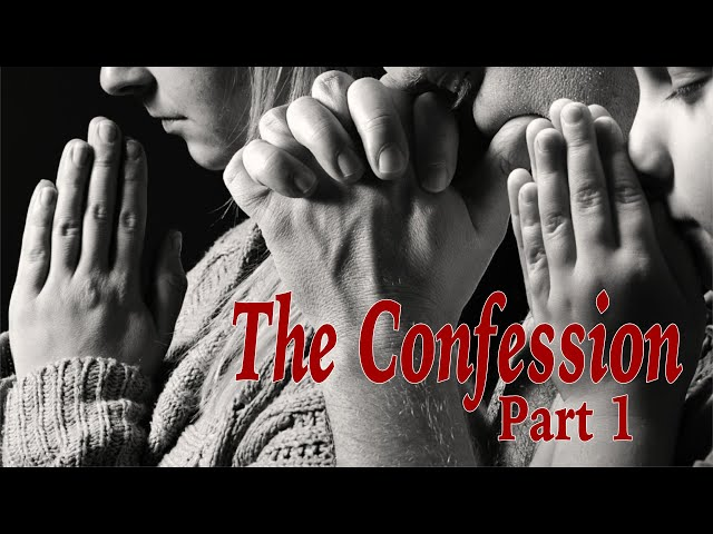 The Confession 1 - Exegesis
