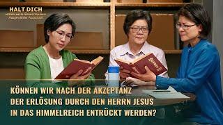 Halt dich aus meinen Angelegenheiten Raus Clip 3 – Können wir nach der Akzeptanz der Erlösung durch den Herrn Jesus in das Himmelreich entrückt werden?