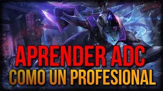 GUIA ADC 2018 - APRENDE A JUGAR ADC - COMO SER BUEN ADC LEAGUE OF LEGENDS
