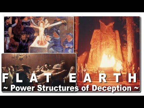 FLAT EARTH ~ Power Structures of Deception