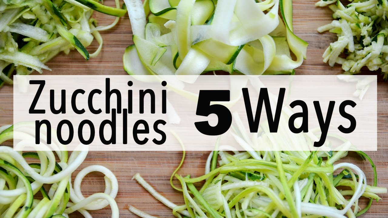 How To Make Zucchini Noodles 5 Easy Ways Youtube