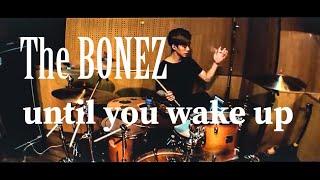 The BONEZ - until you wake up | 叩いてみた 【Taka】