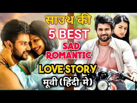 Download Best 5 sad love story movie in hindi dubbed | sad emotional Love Story Movies of South Indian.