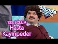 Güldür Güldür Show 133. Bölüm, Hasta Kayınpeder Skeci mp3 indir