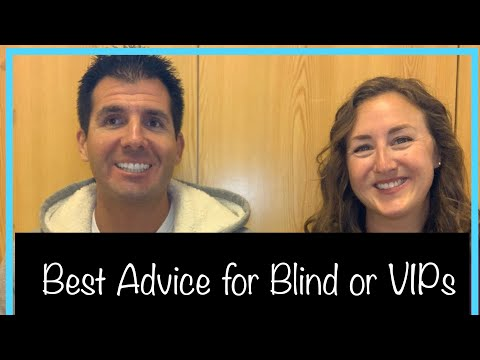 Best Advice For Blind, Low Vision, Or Visually Impaired People