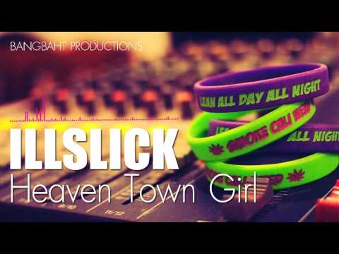 ILLSLICK - Heaven Town Girl (New Single 2013) + Lyrics