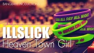 ILLSLICK - Heaven Town Girl (New Single 2013) + Lyrics